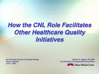 How the CNL Role Facilitates Other Healthcare Quality Initiatives