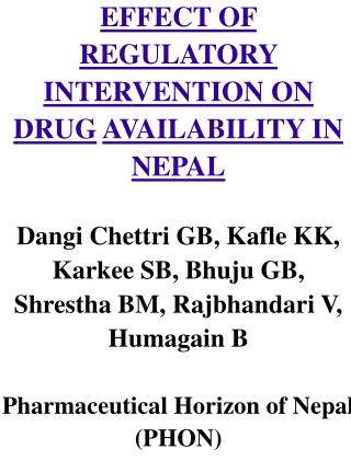 EFFECT OF REGULATORY INTERVENTION ON  DRUG AVAILABILITY IN NEPAL