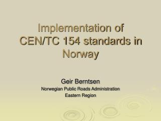 Implementation of  CEN/TC 154 standards in Norway