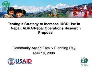Testing a Strategy to Increase IUCD Use in Nepal: ADRA/Nepal Operations Research Proposal Community-based Family Plannin