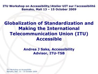 Globalization of Standardization and Making the International Telecommunication Union (ITU) Accessible