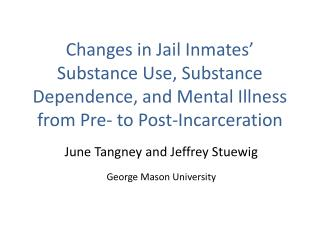 Changes in Jail Inmates  Substance Use, Substance Dependence, and Mental Illness from Pre- to Post-Incarceration