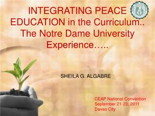 INTEGRATING PEACE EDUCATION in the Curriculum..  The Notre Dame University Experience ..