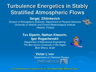Turbulence  Energetics  in Stably Stratified Atmospheric Flows