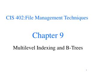 Chapter 9 Multilevel Indexing and B-Trees