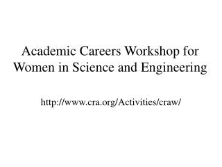 Academic Careers Workshop for Women in Science and Engineering
