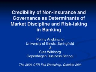 Credibility of Non-Insurance and Governance as Determinants of Market Discipline and Risk-taking in Banking