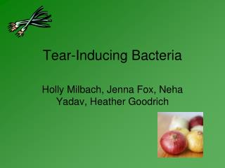 Tear-Inducing Bacteria