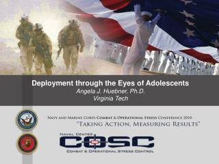 Deployment through the Eyes of Adolescents Angela J. Huebner, Ph.D.  Virginia Tech