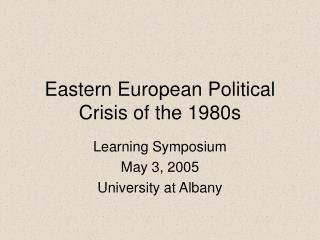 Eastern European Political Crisis of the 1980s