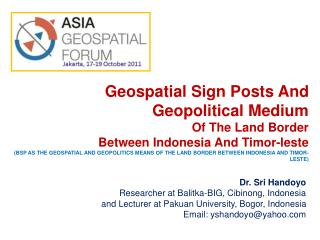 Geospatial Sign Posts And Geopolitical Medium Of The Land Border  Between Indonesia And Timor-leste BSP AS THE GEOSPATIA