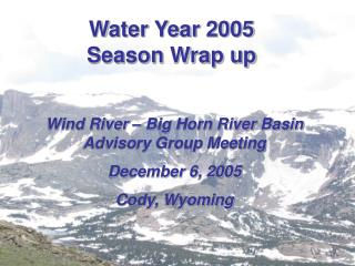 Water Year 2005 Season Wrap up