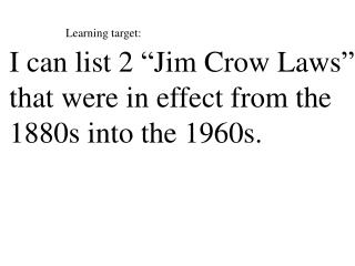 The Jim Crow Laws were state and local laws that established and enforced segregation. Read more: