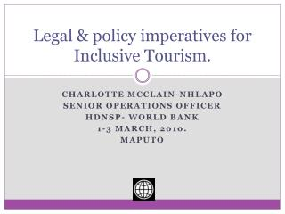 Legal  policy imperatives for Inclusive Tourism.