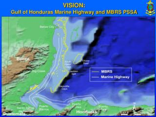 VISION: Gulf of Honduras Marine Highway and MBRS PSSA