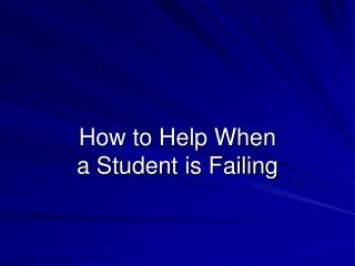 How to Help When a Student is Failing