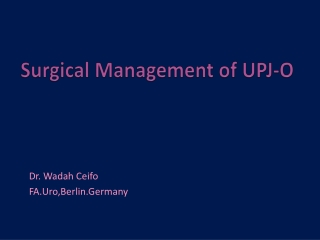 Surgical management of UPJ-O by Dr.wadah mostafa ceifo