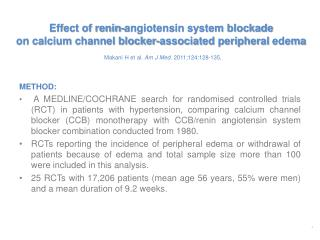 Effect of renin-angiotensin system blockade  on calcium channel blocker-associated peripheral edema  Makani H et al. Am