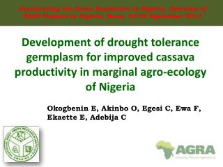 Development of drought tolerance germplasm for improved cassava productivity in marginal agro-ecology of Nigeria