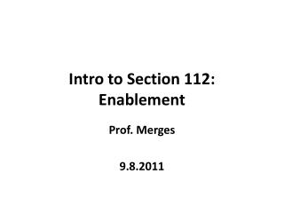 Intro to Section 112: Enablement