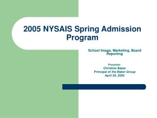 2005 NYSAIS Spring Admission Program