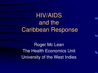 HIV/AIDS  and the  Caribbean Response