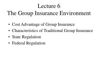 Lecture 6  The Group Insurance Environment