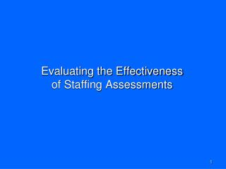 Evaluating the Effectiveness of Staffing Assessments