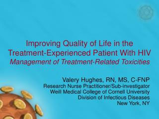 Improving Quality of Life in the Treatment-Experienced Patient With HIV  Management of Treatment-Related Toxicities