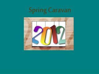 Spring Caravan