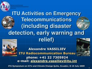 ITU Activities on Emergency Telecommunications (including disaster detection, early warning and relief)