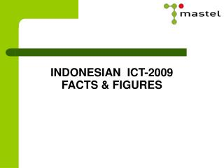 INDONESIAN  ICT-2009 FACTS  FIGURES