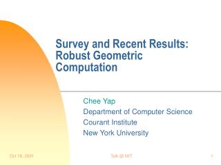 Survey and Recent Results: Robust Geometric Computation