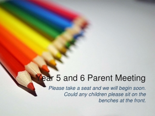 Year 5 and 6 Parent Meeting