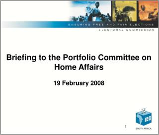 Briefing to the Portfolio Committee on Home Affairs 19 February 2008