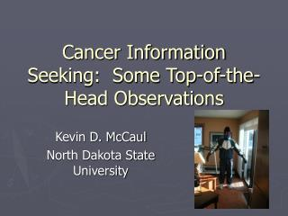 Cancer Information Seeking: Some Top-of-the-Head Observations