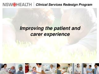 Improving the patient and carer experience