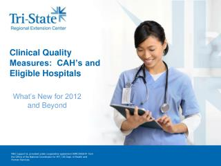 Clinical Quality Measures:  CAH's and Eligible Hospitals