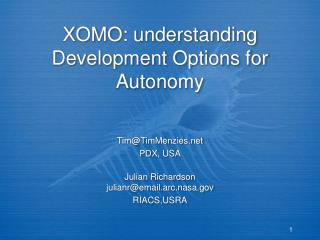 XOMO: understanding Development Options for Autonomy