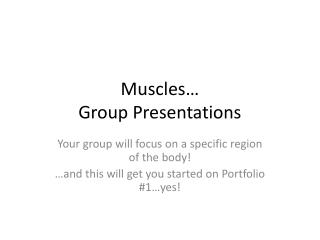 Muscles  Group Presentations