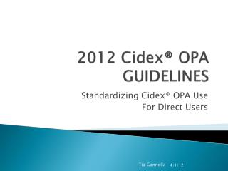 2012  Cidex ®  OPA GUIDELINES