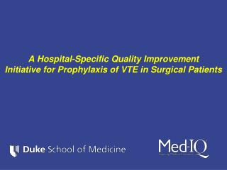 A Hospital-Specific Quality Improvement  Initiative for Prophylaxis of VTE in Surgical Patients