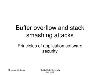 Buffer overflow and stack smashing attacks