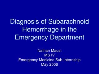 Diagnosis of Subarachnoid Hemorrhage in the Emergency Department