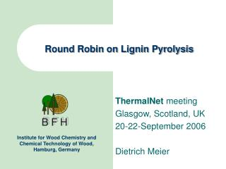 Round Robin on Lignin Pyrolysis