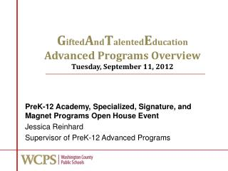 GiftedAndTalentedEducation Advanced Programs Overview Tuesday, September 11, 2012