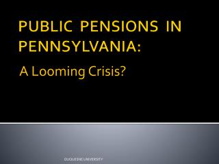 PUBLIC  PENSIONS  IN PENNSYLVANIA: