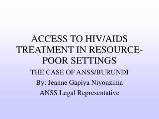 ACCESS TO HIV/AIDS TREATMENT IN RESOURCE-POOR SETTINGS