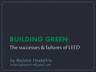 BUILDING GREEN: The successes  failures of LEED