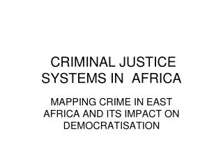 CRIMINAL JUSTICE SYSTEMS IN  AFRICA